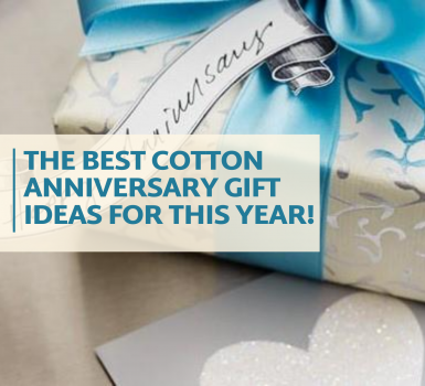 The Best Cotton Anniversary Gift Ideas For This Year!