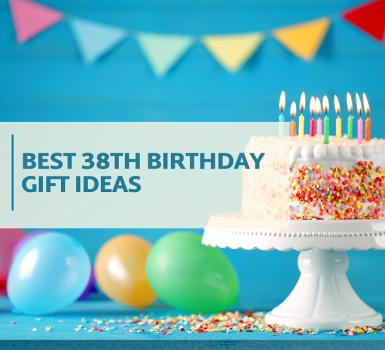 best 38th birthday gift ideas