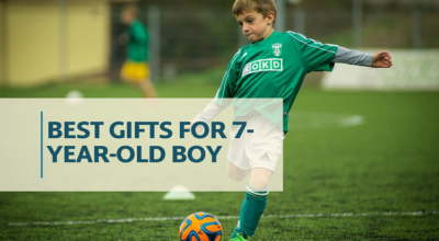 Best Gifts for 7-Year-Old Boy