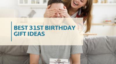 Best 31st Birthday Gift Ideas